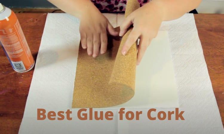 Best Glue for Cork